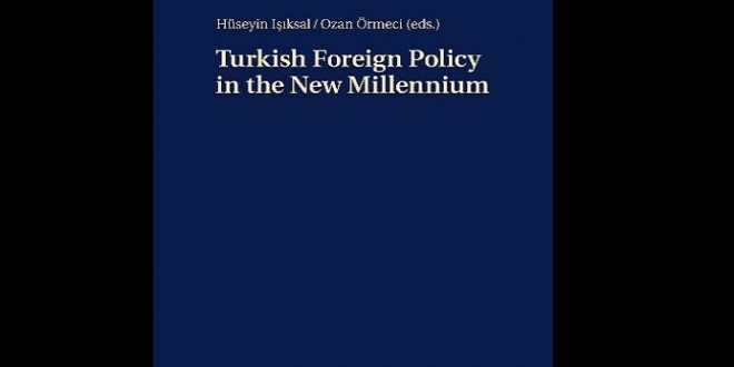 YENİ KİTAP: TURKISH FOREIGN POLICY IN THE NEW MILLENNIUM