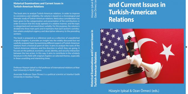 YENİ KİTAP: HISTORICAL EXAMINATIONS AND CURRENT ISSUES IN TURKISH-AMERICAN RELATIONS
