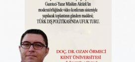"""""""Türk Dış Politikasında Ufuk Turu"""""""